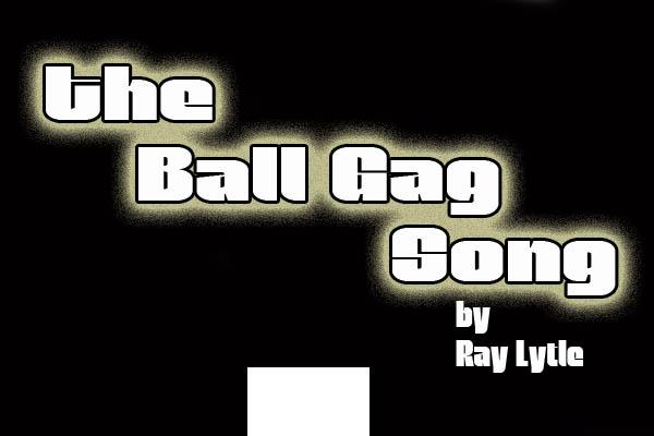 The Ball Gag Song